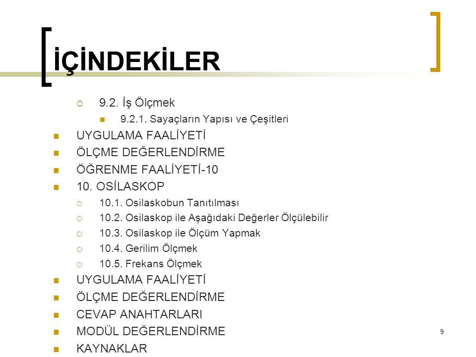 230 UYGULAMA FAALİYETİ Deneyde alınan değerler: Tablo 10.2: Osilaskop ile gerilim ölçme, uygulamasından alınan değerler tablosu