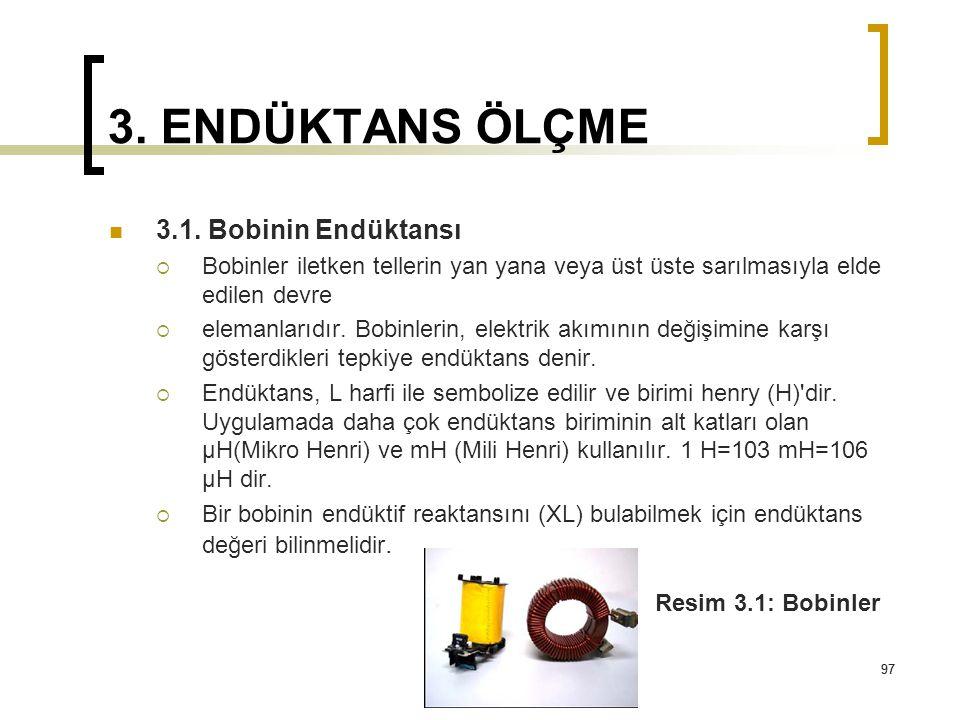 97 3. ENDÜKTANS ÖLÇME 3.1. Bobinin Endüktansı  Bobinler iletken tellerin yan yana veya üst üste sarılmasıyla elde edilen devre  elemanlarıdır. Bobin