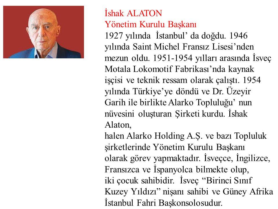 GENEL MÜDÜR ÖNDER ŞAHİN 1948 Ayvalık'ta doğdu.ODTÜ'de mühendislik okudu.