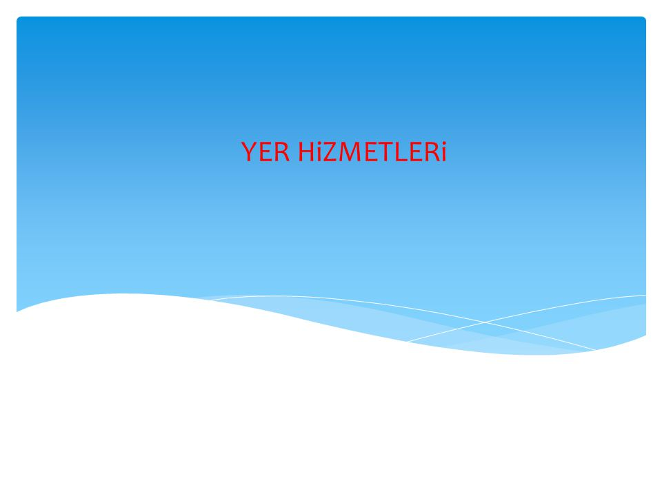YER HiZMETLERi