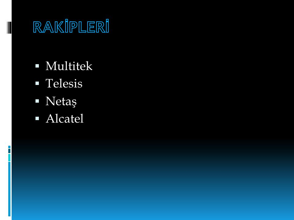  Multitek  Telesis  Netaş  Alcatel