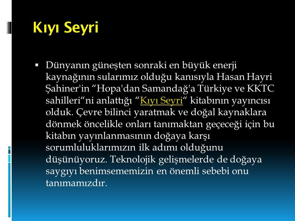 """Kıyı Seyri  Dünyanın güneşten sonraki en büyük enerji kaynağının sularımız olduğu kanısıyla Hasan Hayri Şahiner'in """"Hopa'dan Samandağ'a Türkiye ve KK"""