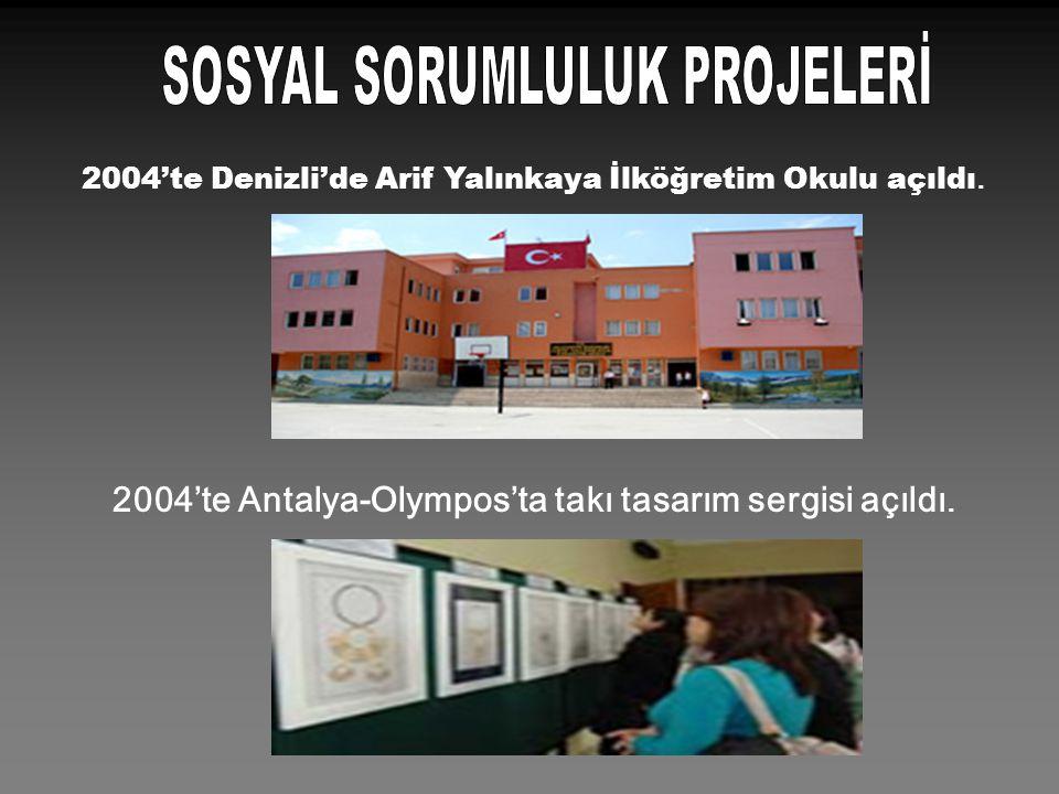 2004'te Denizli'de Arif Yalınkaya İlköğretim Okulu açıldı. 2004'te Antalya-Olympos'ta takı tasarım sergisi açıldı.
