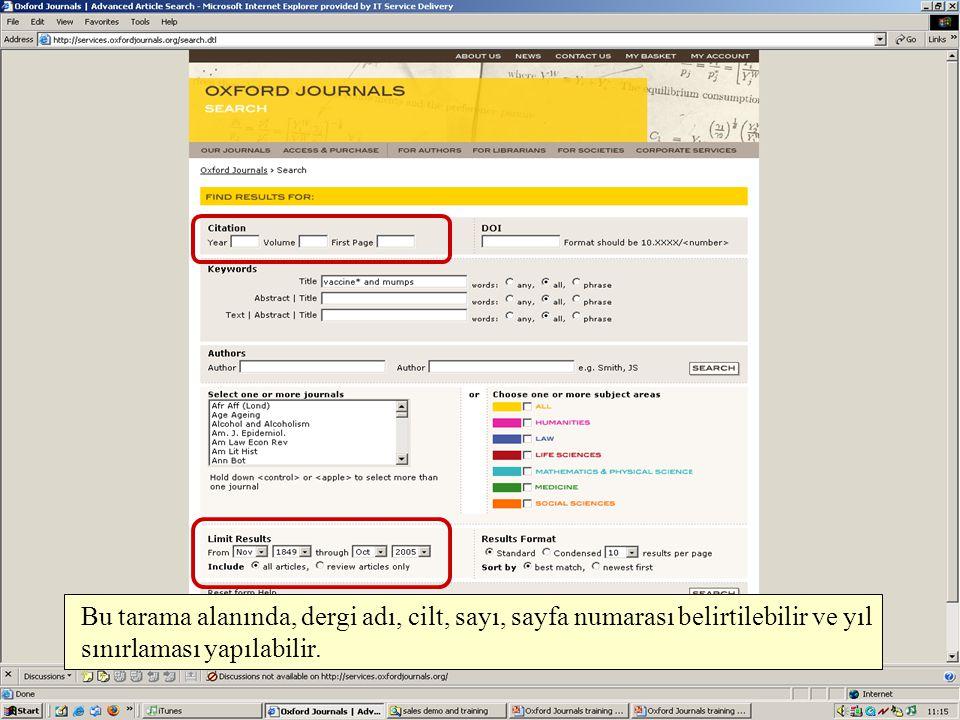 Bu tarama alanında, dergi adı, cilt, sayı, sayfa numarası belirtilebilir ve yıl sınırlaması yapılabilir.