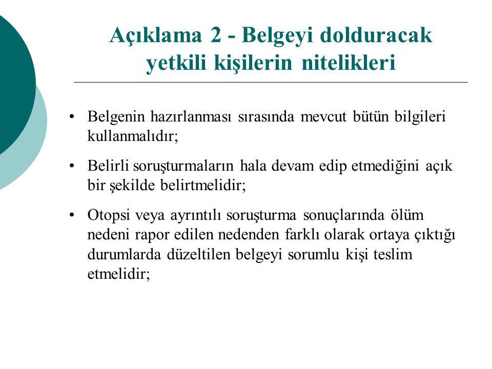 Açıklama 2 - Belgeyi dolduracak yetkili kişilerin nitelikleri Belgenin hazırlanması sırasında mevcut bütün bilgileri kullanmalıdır; Belirli soruşturma