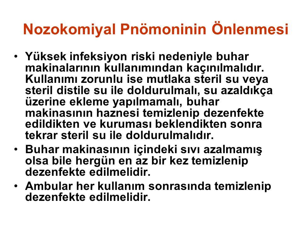 Nozokomiyal Pnömoninin Önlenmesi Yüksek infeksiyon riski nedeniyle buhar makinalarının kullanımından kaçınılmalıdır.