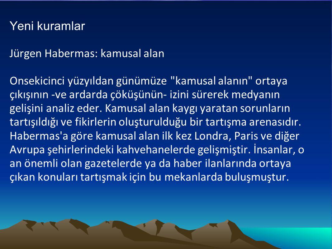 Yeni kuramlar Jürgen Habermas: kamusal alan Onsekicinci yüzyıldan günümüze