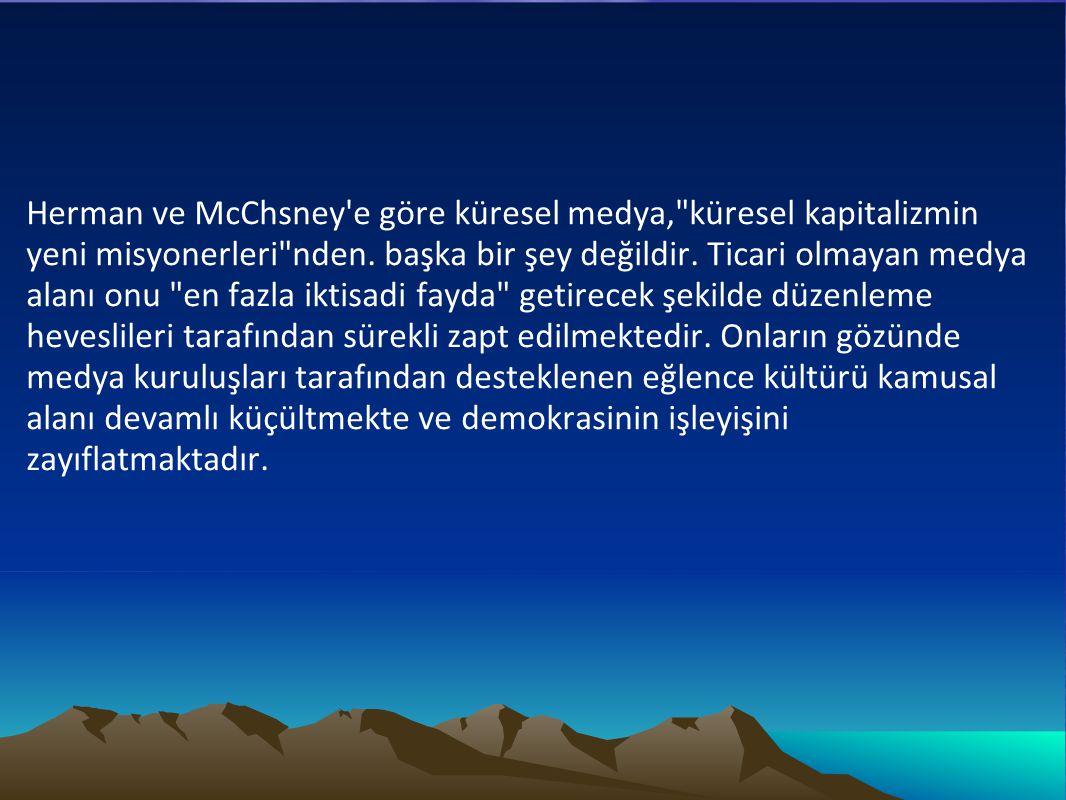 Herman ve McChsney'e göre küresel medya,