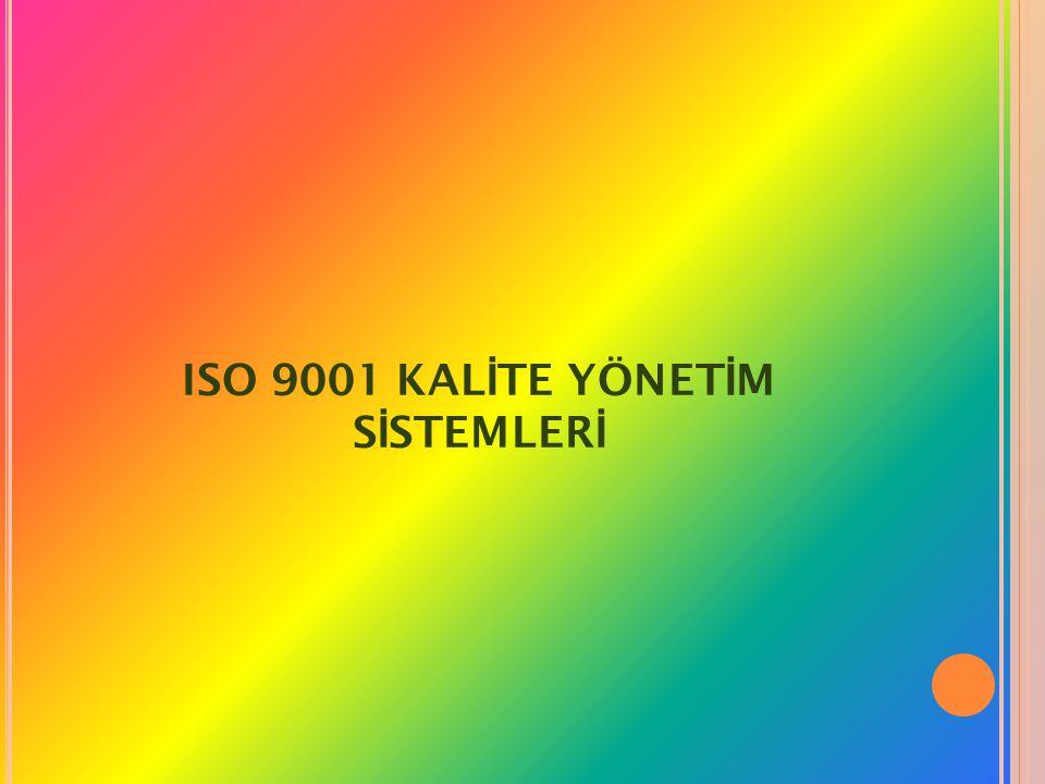 ISO 9001 KAL İ TE YÖNET İ M S İ STEMLER İ
