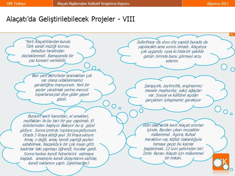 """41 GfK TürkiyeAlaçatı Algılamaları Kalitatif Araştırma RaporuAğustos 2011 Alaçatı'da Geliştirilebilecek Projeler - VIII. """"Yerli Alaçatılılardan kurulu"""