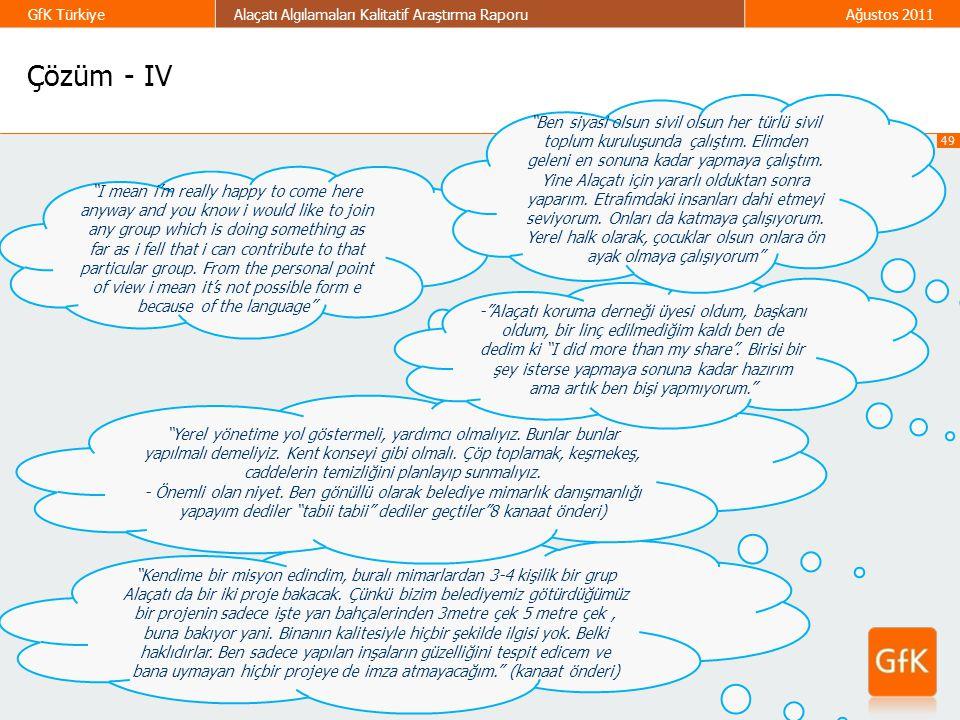 """49 GfK TürkiyeAlaçatı Algılamaları Kalitatif Araştırma RaporuAğustos 2011 Çözüm - IV """"Kendime bir misyon edindim, buralı mimarlardan 3-4 kişilik bir g"""