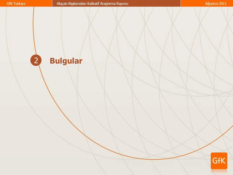 GfK TürkiyeAlaçatı Algılamaları Kalitatif Araştırma RaporuAğustos 2011 2 Bulgular