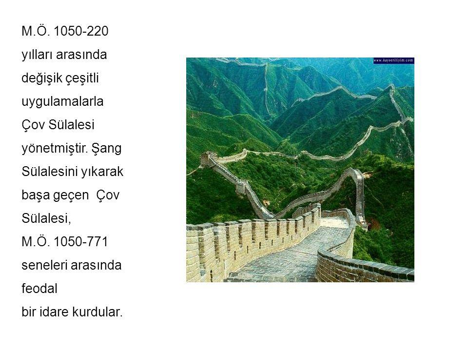 M.Ö.1050-220 yılları arasında değişik çeşitli uygulamalarla Çov Sülalesi yönetmiştir.