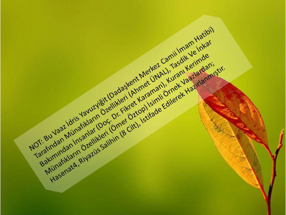 NOT: Bu Vaaz İdris Yavuzyiğit (Dadaşkent Merkez Camii İmam Hatibi) Tarafından Münafıkların Özellikleri (Ahmet ÜNAL), Tasdik Ve İnkar Bakımından İnsanl