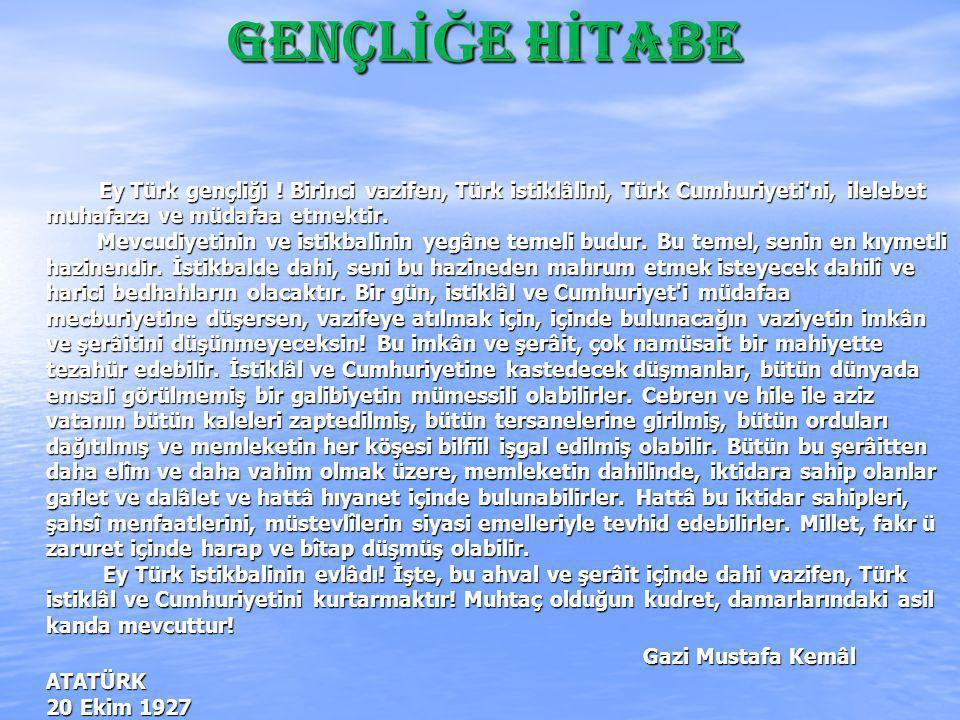 GENÇL İĞ E H İ TABE GENÇL İĞ E H İ TABE Ey Türk gençliği .