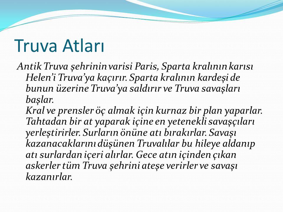 Truva Atları Antik Truva şehrinin varisi Paris, Sparta kralının karısı Helen'i Truva'ya kaçırır.
