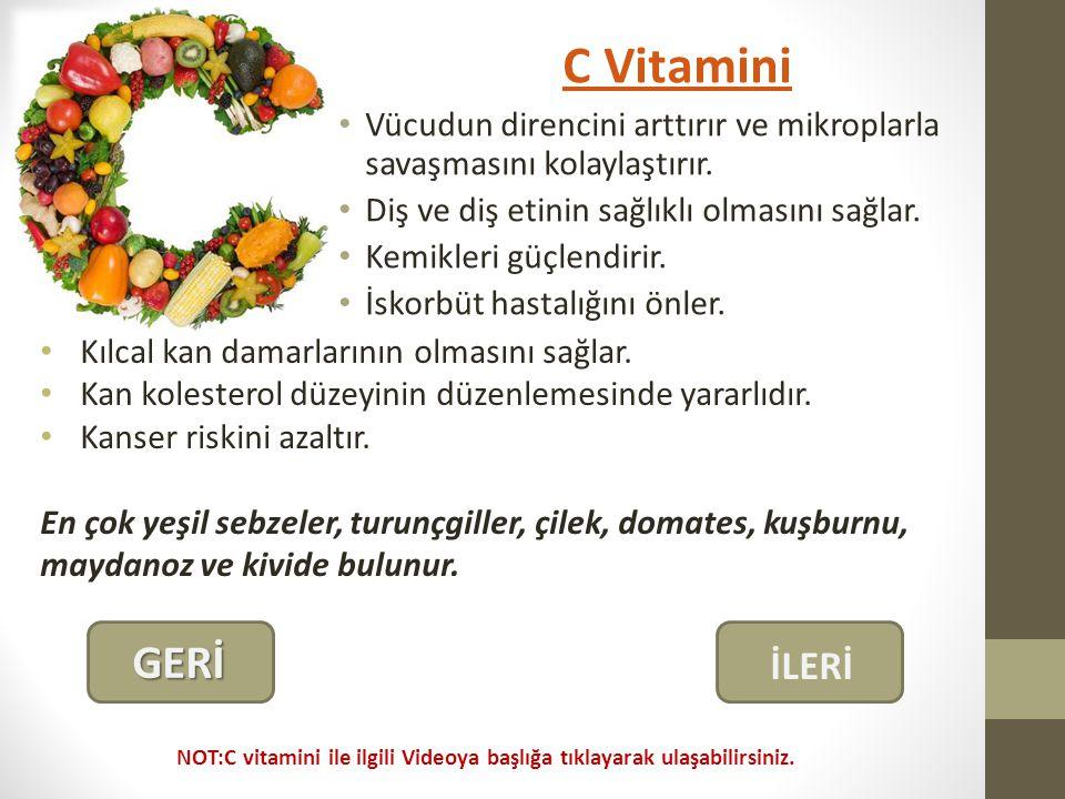 C Vitamini Vücudun direncini arttırır ve mikroplarla savaşmasını kolaylaştırır.