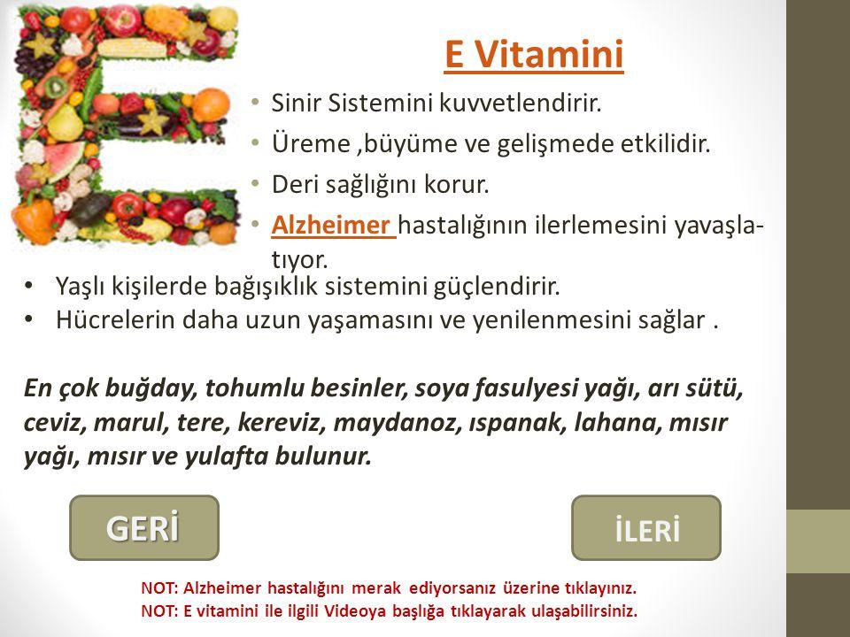 E Vitamini Sinir Sistemini kuvvetlendirir.Üreme,büyüme ve gelişmede etkilidir.