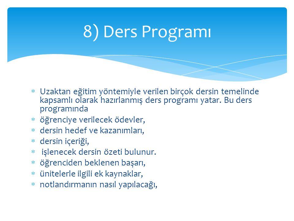  Uzaktan eğitim yöntemiyle verilen birçok dersin temelinde kapsamlı olarak hazırlanmış ders programı yatar. Bu ders programında  öğrenciye verilecek