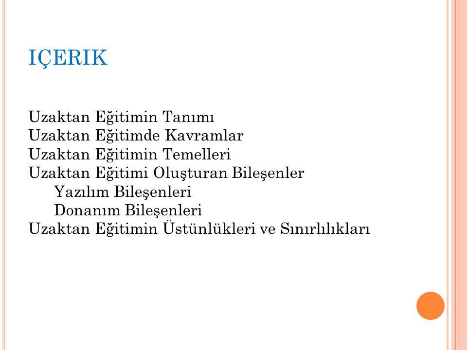 K AYNAKÇA http://uzaktanegitim.istanbul.edu.tr/?p=6129 http://www.eogrenme.net/index.php?option =com_content&task=view&id=58&Itemid=39 http://www.slideshare.net/arcom2010/uzakta n-eitim-sunumu Uşun, S.