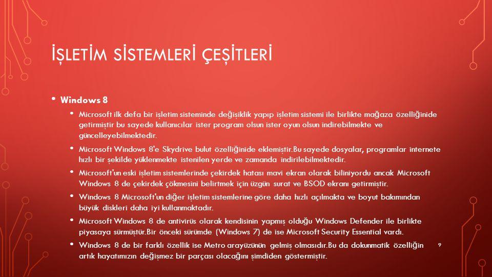 İ ŞLET İ M S İ STEMLER İ ÇEŞ İ TLER İ Windows 8 Microsoft ilk defa bir işletim sisteminde de ğ işiklik yapıp işletim sistemi ile birlikte ma ğ aza öze