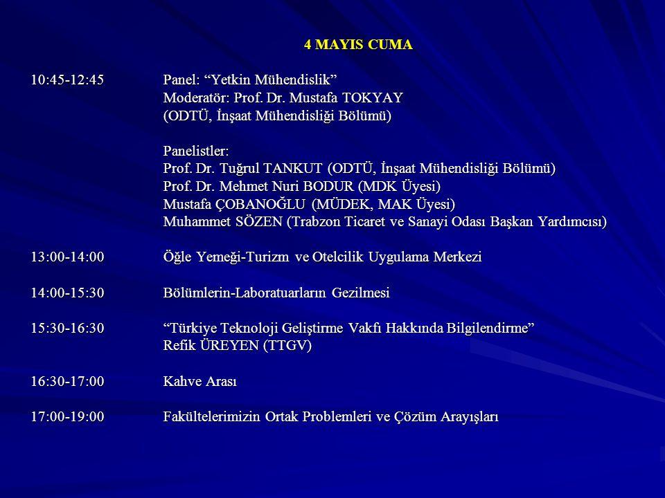 4 MAYIS CUMA 10:45-12:45Panel: Yetkin Mühendislik Moderatör: Prof.