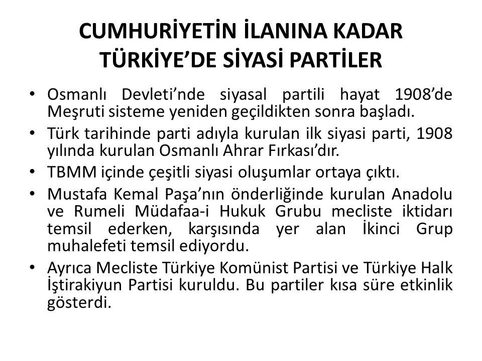 CUMHURİYETİN İLANINA KADAR TÜRKİYE'DE SİYASİ PARTİLER Osmanlı Devleti'nde siyasal partili hayat 1908'de Meşruti sisteme yeniden geçildikten sonra başl