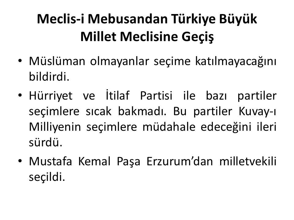 Meclis-i Mebusandan Türkiye Büyük Millet Meclisine Geçiş Müslüman olmayanlar seçime katılmayacağını bildirdi. Hürriyet ve İtilaf Partisi ile bazı part