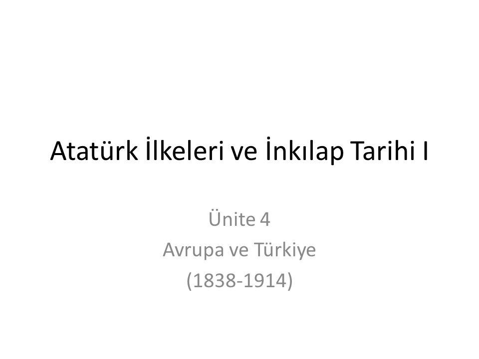 Atatürk İlkeleri ve İnkılap Tarihi I Ünite 4 Avrupa ve Türkiye (1838-1914)