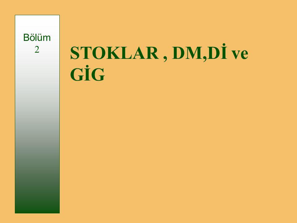 STOKLAR, DM,Dİ ve GİG Bölüm 2
