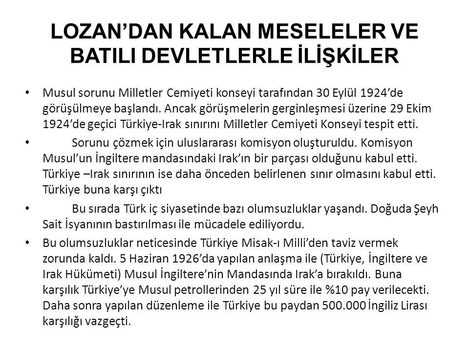 LOZAN'DAN KALAN MESELELER VE BATILI DEVLETLERLE İLİŞKİLER TÜRK-FRANSIZ İLİŞKİLERİ VE HATAY'IN ANAVATANA KATILMASI: Fransa İngiltere ile anlaşmazlığa düştüğü dönemde Anadolu'daki hareket ve onun lideri Mustafa Kemal ile temas yolları aradı.