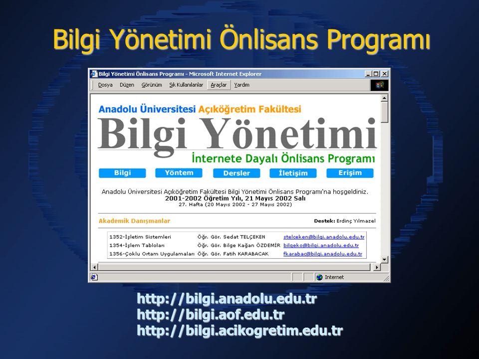 http://bilgi.anadolu.edu.trhttp://bilgi.aof.edu.trhttp://bilgi.acikogretim.edu.tr Bilgi Yönetimi Önlisans Programı
