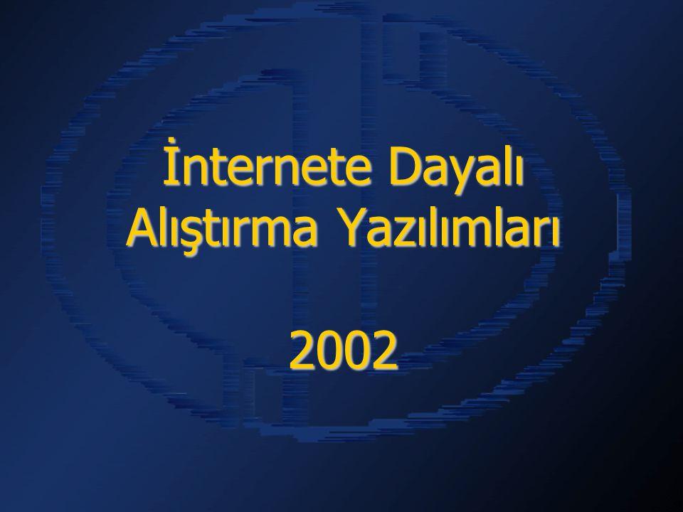 İnternete Dayalı Alıştırma Yazılımları 2002