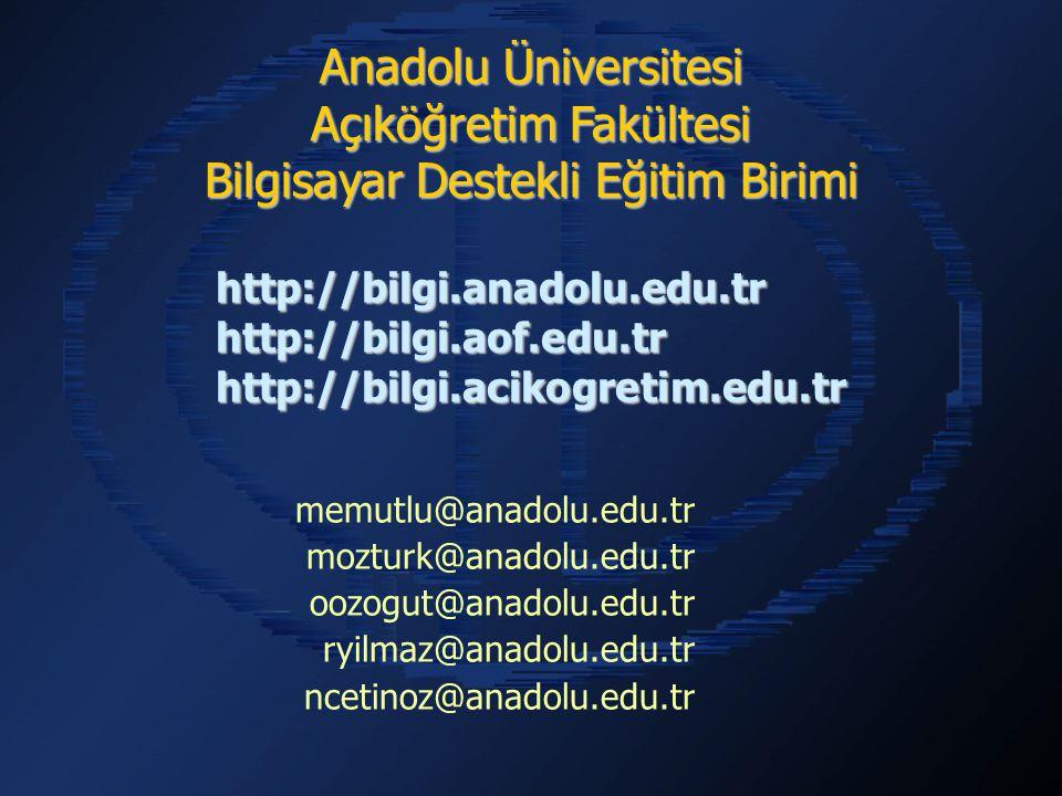 http://bilgi.anadolu.edu.trhttp://bilgi.aof.edu.trhttp://bilgi.acikogretim.edu.tr Anadolu Üniversitesi Açıköğretim Fakültesi Bilgisayar Destekli Eğiti
