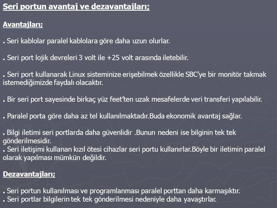Seri portun avantaj ve dezavantajları; Avantajları;.