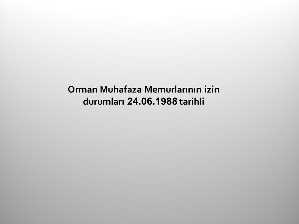 Orman Muhafaza Memurlarının izin durumları 24.06.1988 tarihli