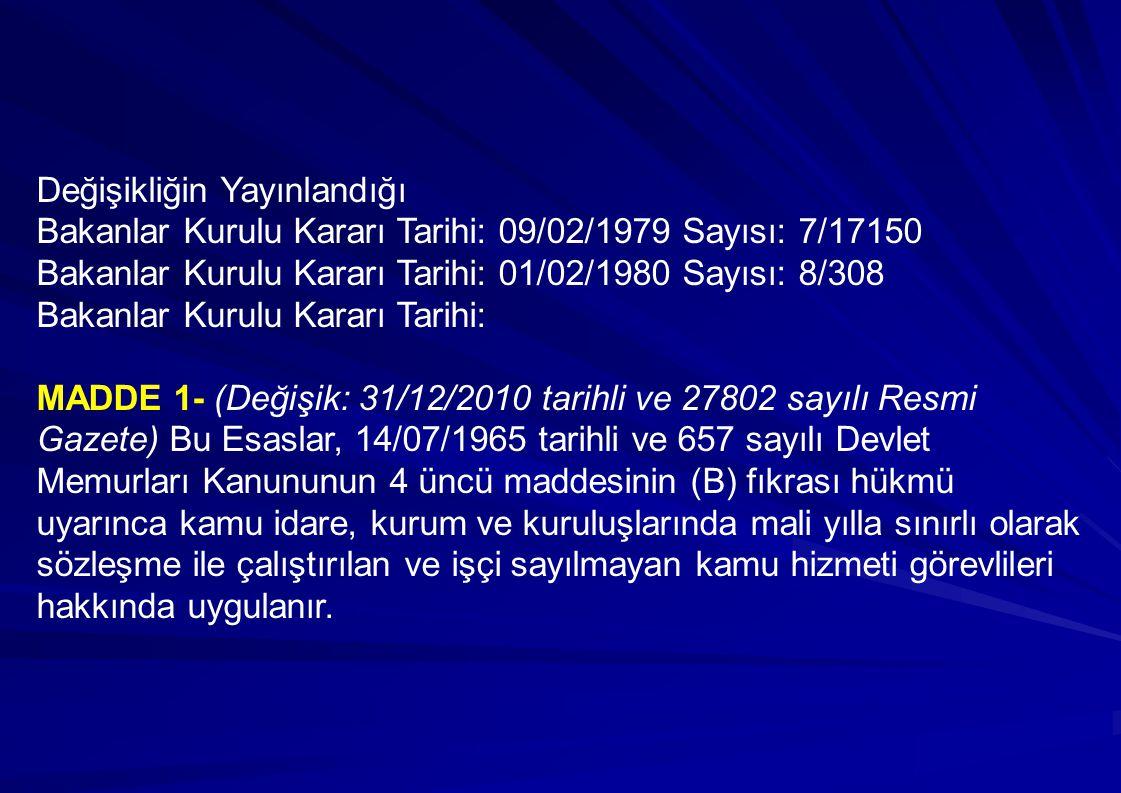 MADDE 2- 31/12/2010 tarihli ve 27802 sayılı Resmi Gazete'de yayımlanan 22/11/2010 tarihli ve 2010/1169 sayılı BKK ile yürürlükten kaldırılmıştır.