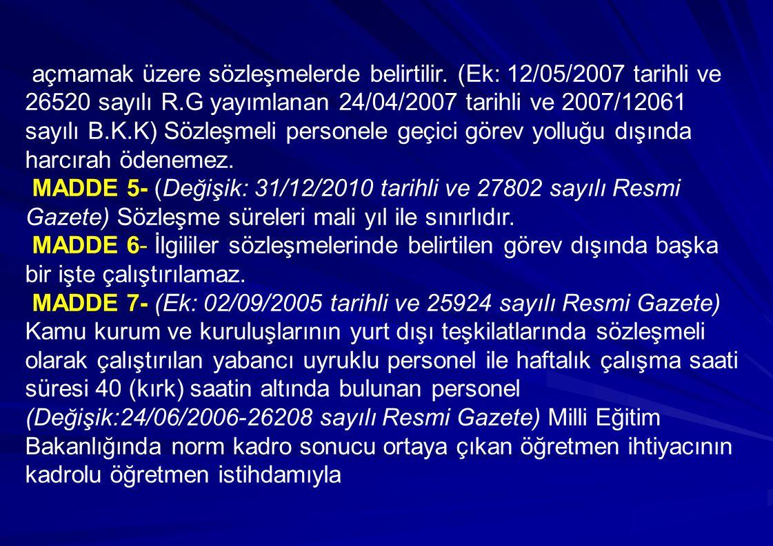 UZMAN (TIPTA VE DİŞ HEKİMLİĞİNDE UZMANLIK EĞİTİMİ YÖNETMELİĞİNE GÖRE) 2 SAYILI CETVEL (Ek: 11/6/2007-2007/12251)-(Ek:22/11/2010- 2010/1169) SADECE MESLEKİ UYGULAMALI SINAV SONUCUNA GÖRE HİZMETE ALINACAK SÖZLEŞMELİ PERSONEL POZİSYON UNVANLARI DANS UZMANI DENİZ TRAFİK BAŞKILAVUZU DENİZ TRAFİK KILAVUZ YARDIMCISI DENİZ TRAFİK KILAVUZU DERİCİ DİSPEÇ DOKUMACI-ÖĞRETİCİ EDİTÖR FOTO DİZGİ OPERATÖRÜ