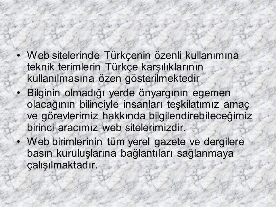 Web sitelerinde Türkçenin özenli kullanımına teknik terimlerin Türkçe karşılıklarının kullanılmasına özen gösterilmektedir Bilginin olmadığı yerde öny