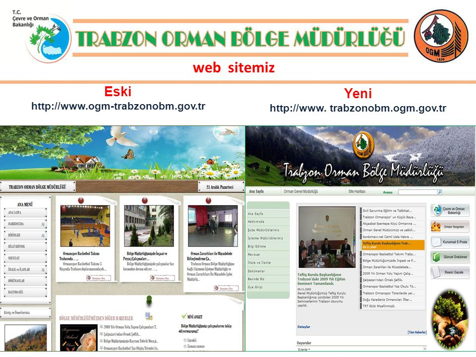 web sitemiz Eski http://www.ogm-trabzonobm.gov.tr Yeni http://www. trabzonobm.ogm.gov.tr