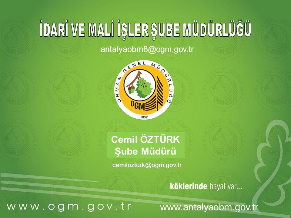 Cemil ÖZTÜRK Şube Müdürü antalyaobm8@ogm.gov.tr cemilozturk@ogm.gov.tr www.antalyaobm.gov.tr