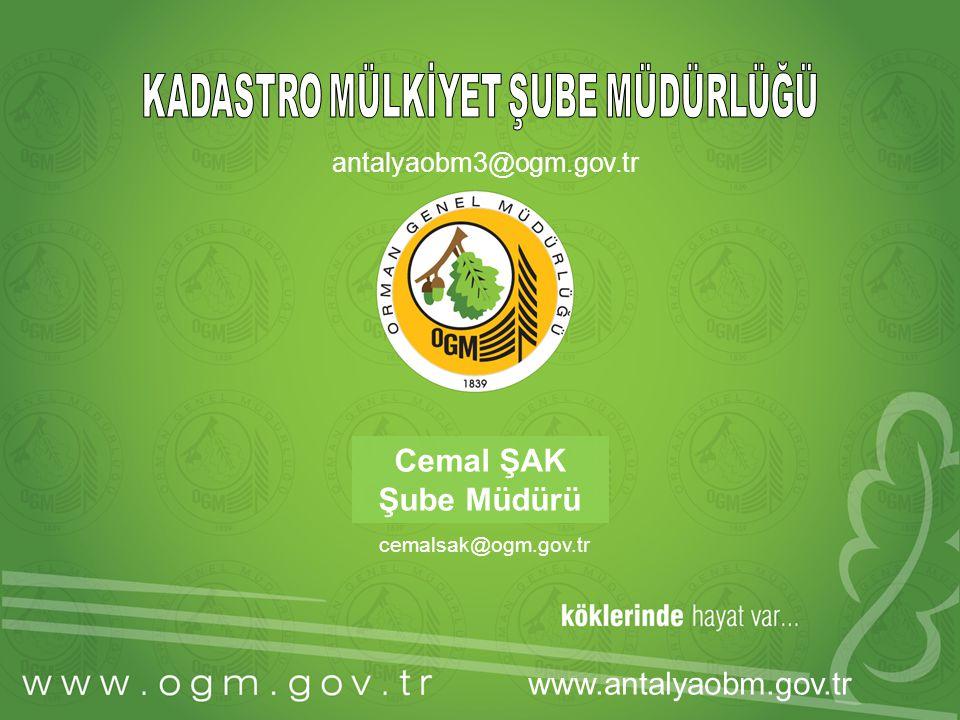Cemal ŞAK Şube Müdürü cemalsak@ogm.gov.tr www.antalyaobm.gov.tr antalyaobm3@ogm.gov.tr