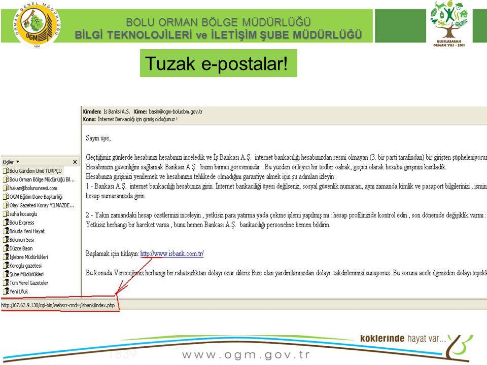 16/12/2010 Kurumsal Kimlik 11 BOLU ORMAN BÖLGE MÜDÜRLÜĞÜ BİLGİ TEKNOLOJİLERİ ve İLETİŞİM ŞUBE MÜDÜRLÜĞÜ Tuzak e-postalar!