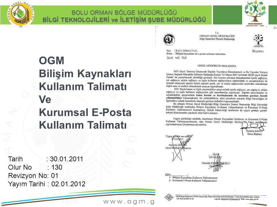 16/12/2010 Kurumsal Kimlik 16 OGM Bilişim Kaynakları Kullanım Talimatı Ve Kurumsal E-Posta Kullanım Talimatı BOLU ORMAN BÖLGE MÜDÜRLÜĞÜ BİLGİ TEKNOLOJ