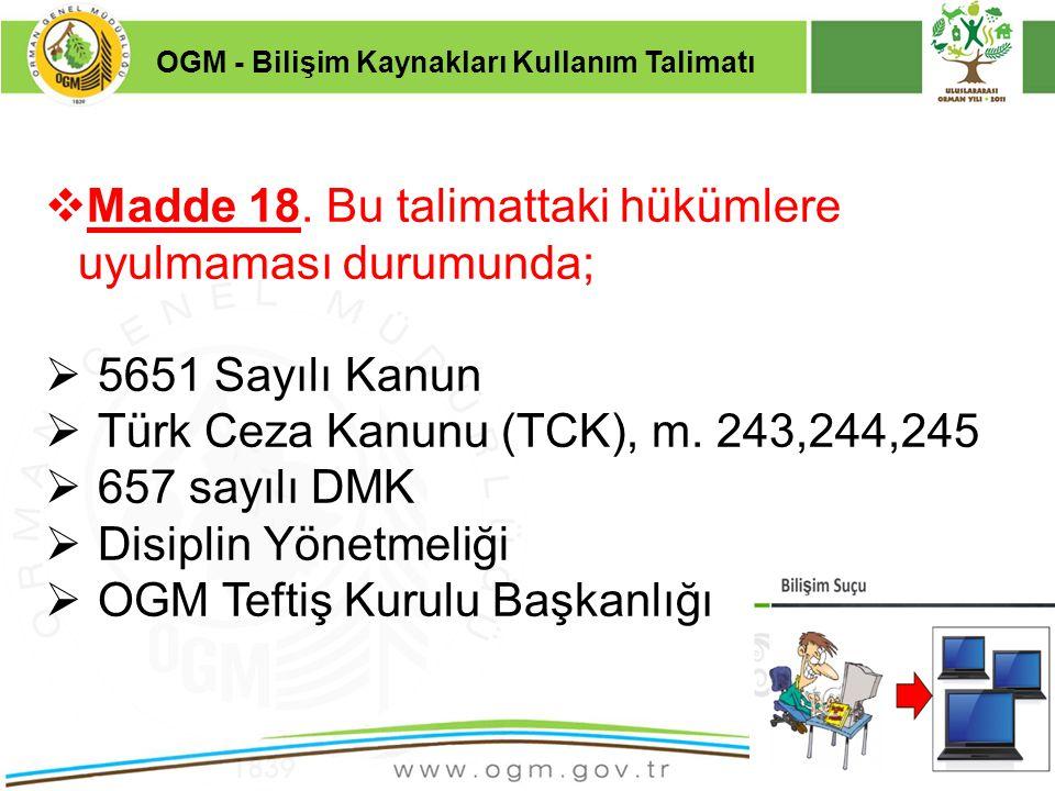 16/12/2010 Kurumsal Kimlik 18  Madde 18. Bu talimattaki hükümlere uyulmaması durumunda;  5651 Sayılı Kanun  Türk Ceza Kanunu (TCK), m. 243,244,245