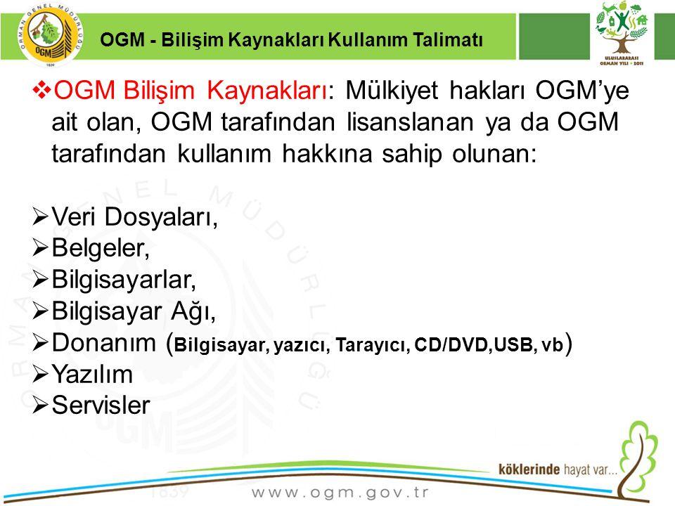 16/12/2010 Kurumsal Kimlik 19  OGM Bilişim Kaynakları: Mülkiyet hakları OGM'ye ait olan, OGM tarafından lisanslanan ya da OGM tarafından kullanım hak