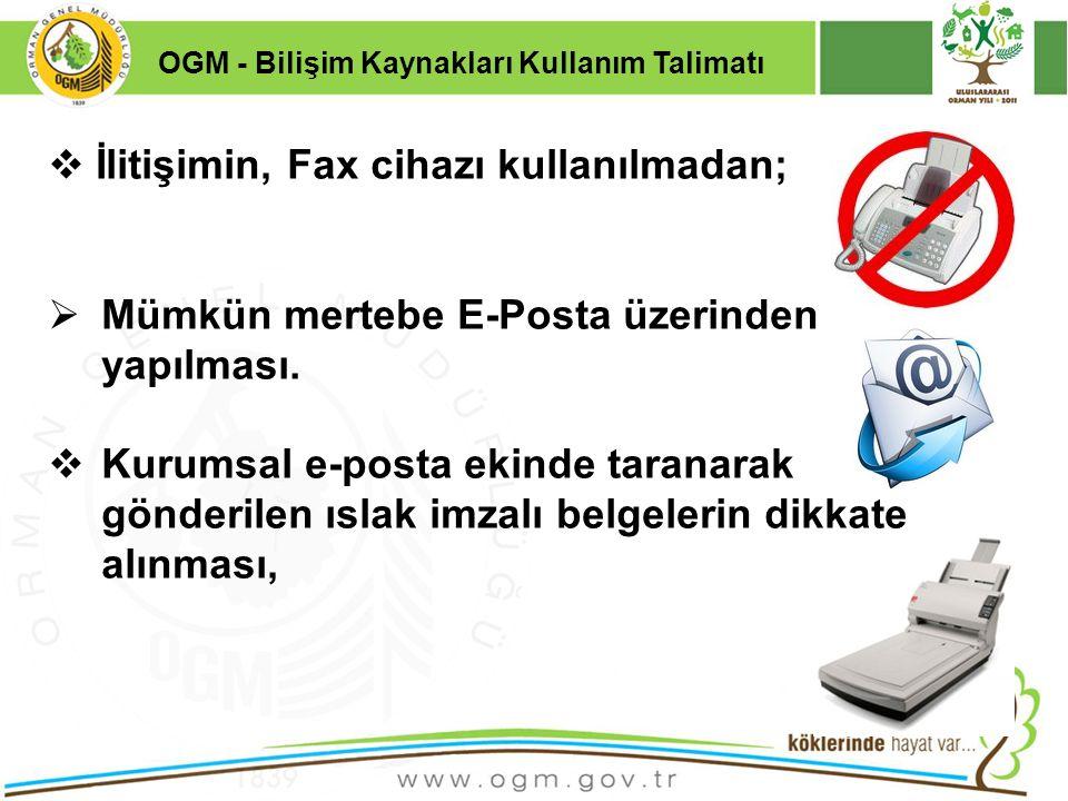 16/12/2010 Kurumsal Kimlik 43  İlitişimin, Fax cihazı kullanılmadan;  Mümkün mertebe E-Posta üzerinden yapılması.  Kurumsal e-posta ekinde taranara