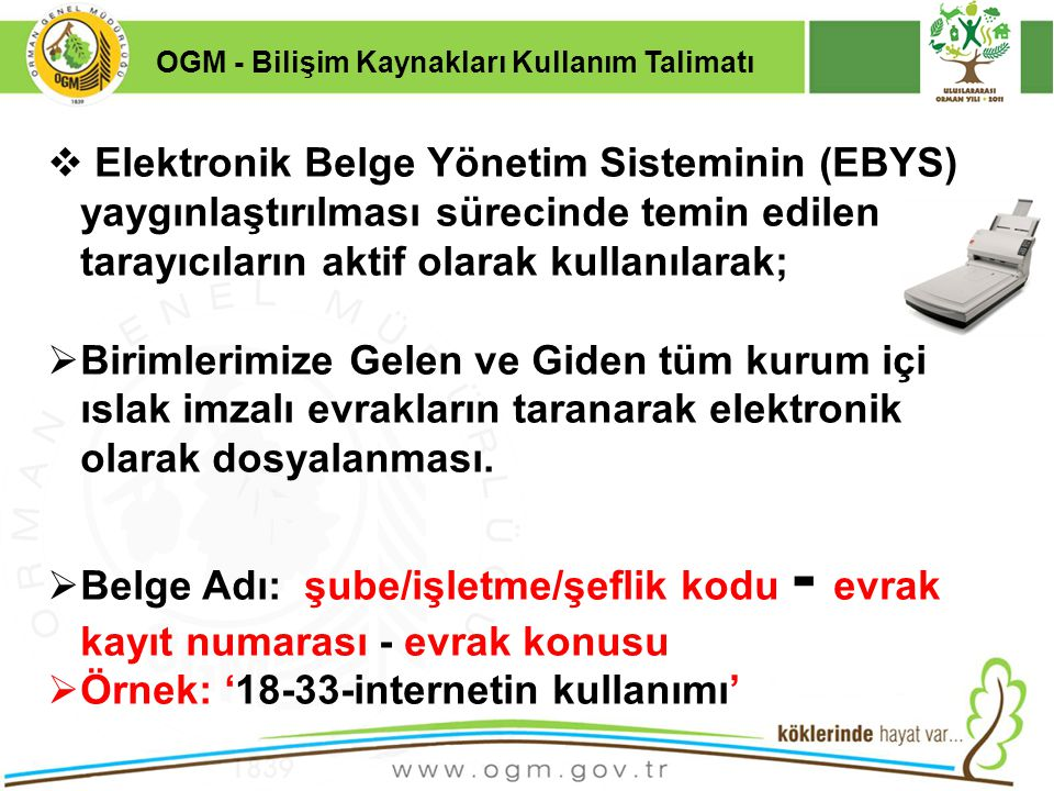 16/12/2010 Kurumsal Kimlik 44  Elektronik Belge Yönetim Sisteminin (EBYS) yaygınlaştırılması sürecinde temin edilen tarayıcıların aktif olarak kullan