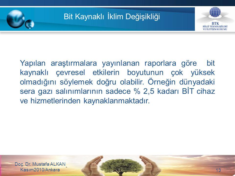 Doç. Dr. Mustafa ALKAN Kasım2010/Ankara 13 Bit Kaynaklı İklim Değişikliği Yapılan araştırmalara yayınlanan raporlara göre bit kaynaklı çevresel etkile