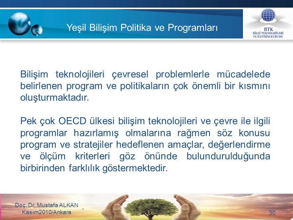 30 Bilişim teknolojileri çevresel problemlerle mücadelede belirlenen program ve politikaların çok önemli bir kısmını oluşturmaktadır. Pek çok OECD ülk